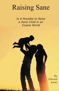 Raising Sane